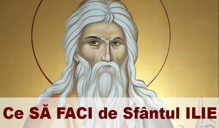 Ce SĂ FACI de Sfântul Ilie